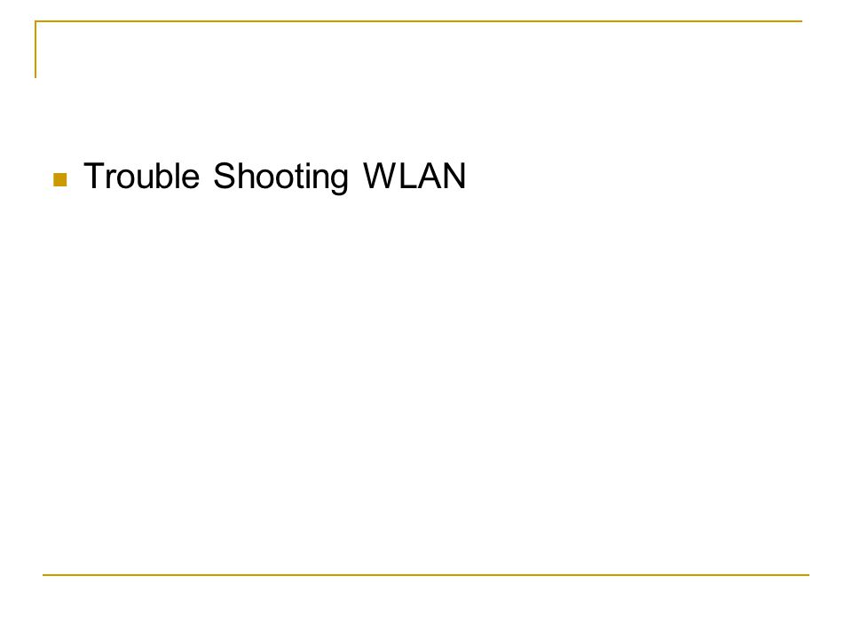  Trouble Shooting WLAN
