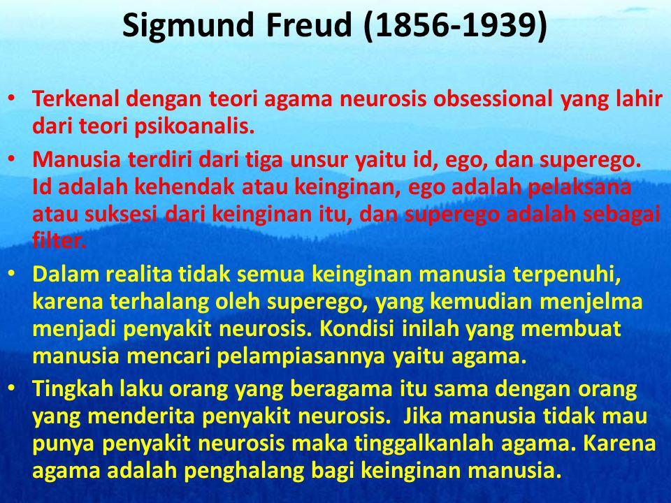 Sigmund Freud (1856-1939) • Terkenal dengan teori agama neurosis obsessional yang lahir dari teori psikoanalis. • Manusia terdiri dari tiga unsur yait