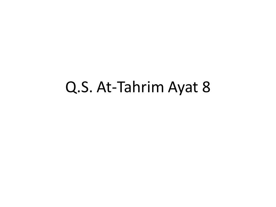 Q.S. At-Tahrim Ayat 8