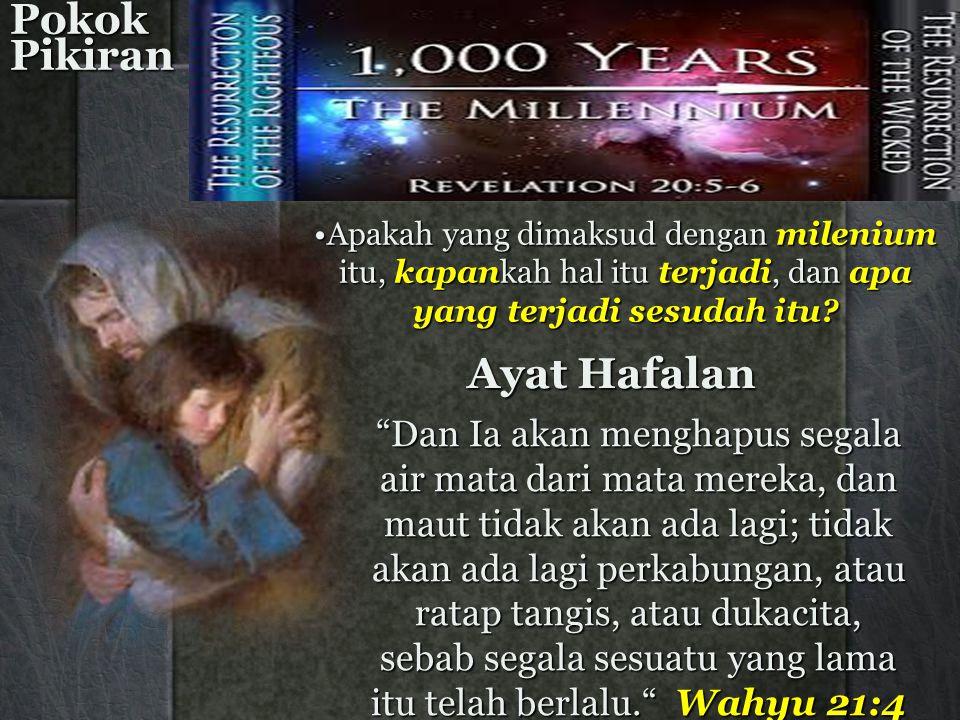 •Wahyu 20 diakhiri dengan pemusnahan Setan dan para pengikutnya.