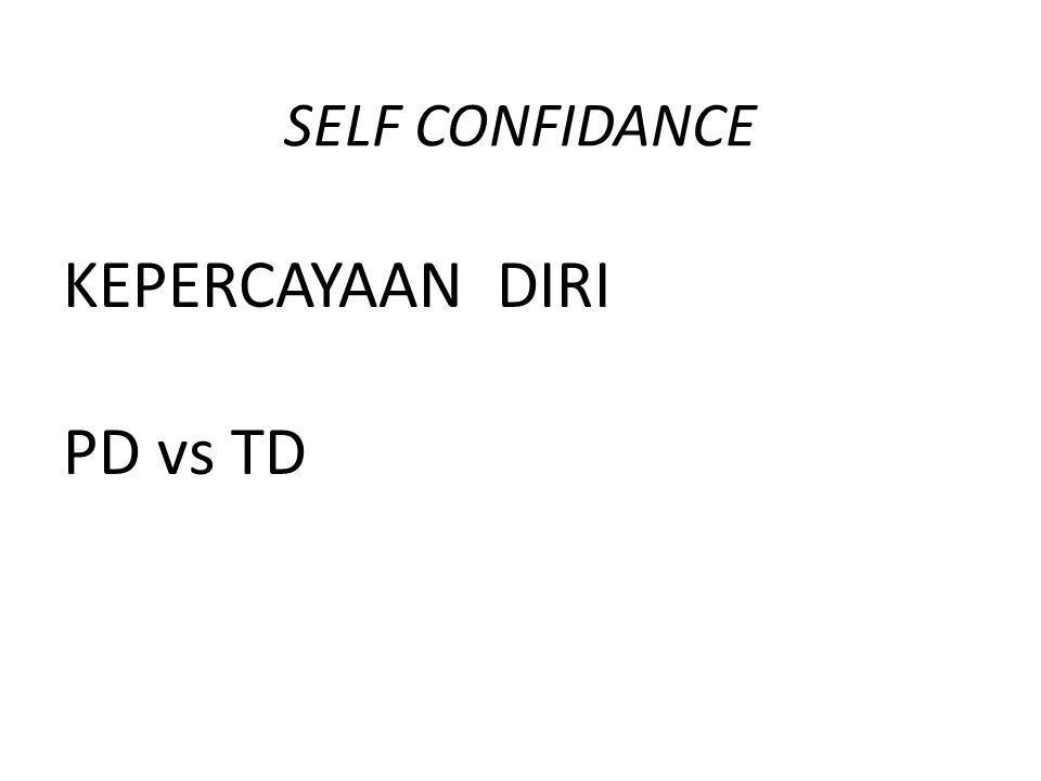 KEPERCAYAAN DIRI PD vs TD