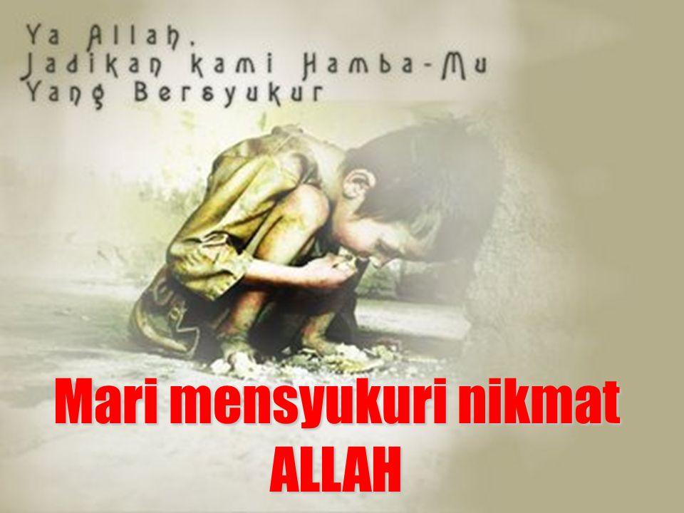 Mari mensyukuri nikmat ALLAH