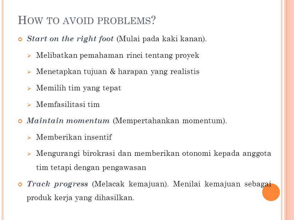 H OW TO AVOID PROBLEMS .Start on the right foot (Mulai pada kaki kanan).
