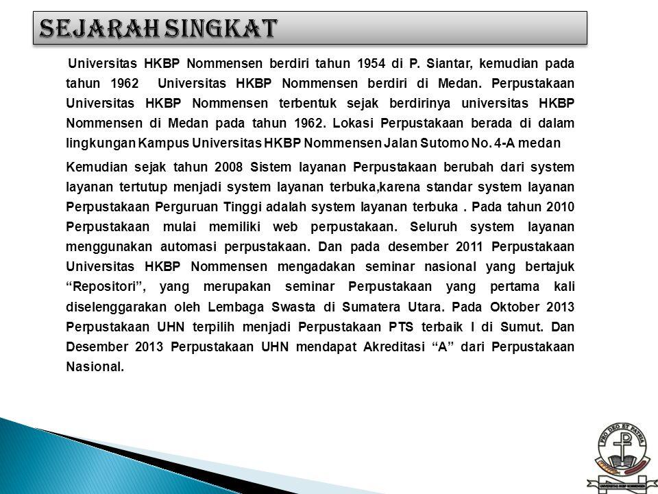 Universitas HKBP Nommensen berdiri tahun 1954 di P. Siantar, kemudian pada tahun 1962 Universitas HKBP Nommensen berdiri di Medan. Perpustakaan Univer