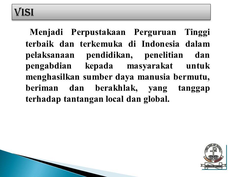 Menjadi Perpustakaan Perguruan Tinggi terbaik dan terkemuka di Indonesia dalam pelaksanaan pendidikan, penelitian dan pengabdian kepada masyarakat unt