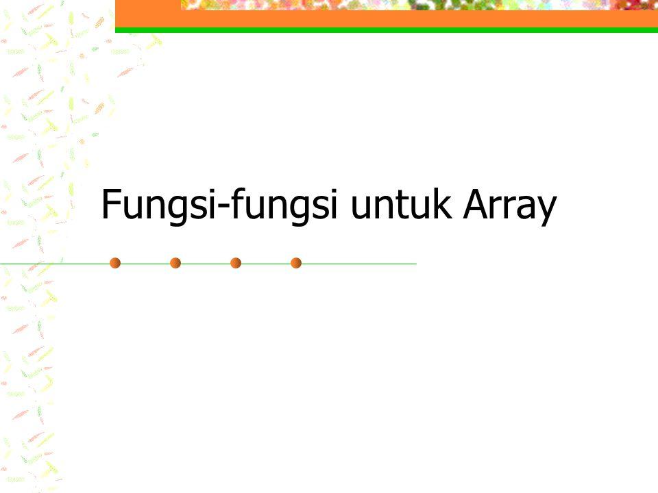 Fungsi-fungsi untuk Array