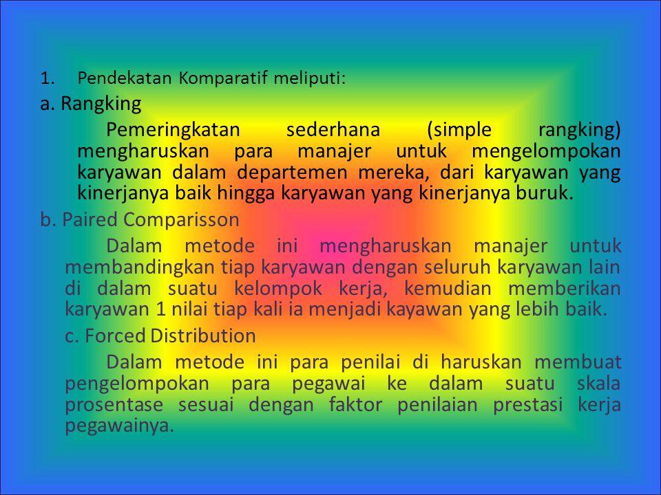 1.Pendekatan Komparatif meliputi: a.
