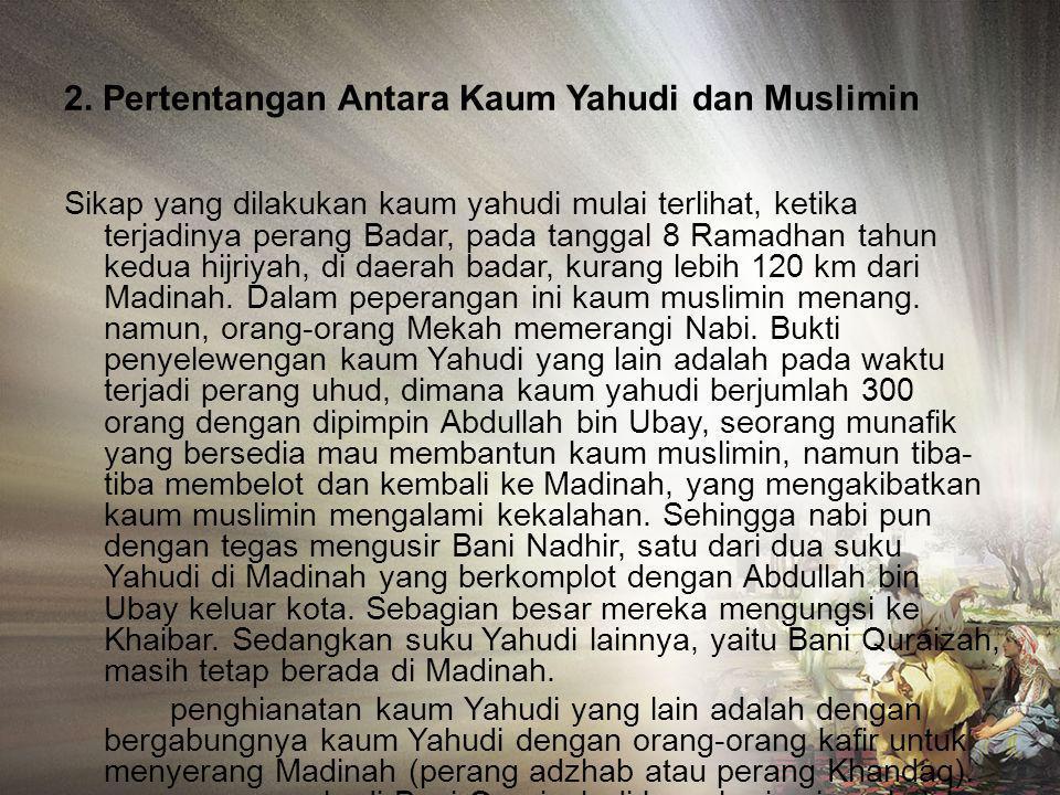 E. PERIODE ISLAM PADA MASA RASULULLAH SAW FASE MADINAH Madinah ketika itu menjadi tempat perlindungan yang aman bagi kebenaran (Islam) dan pembawanya,