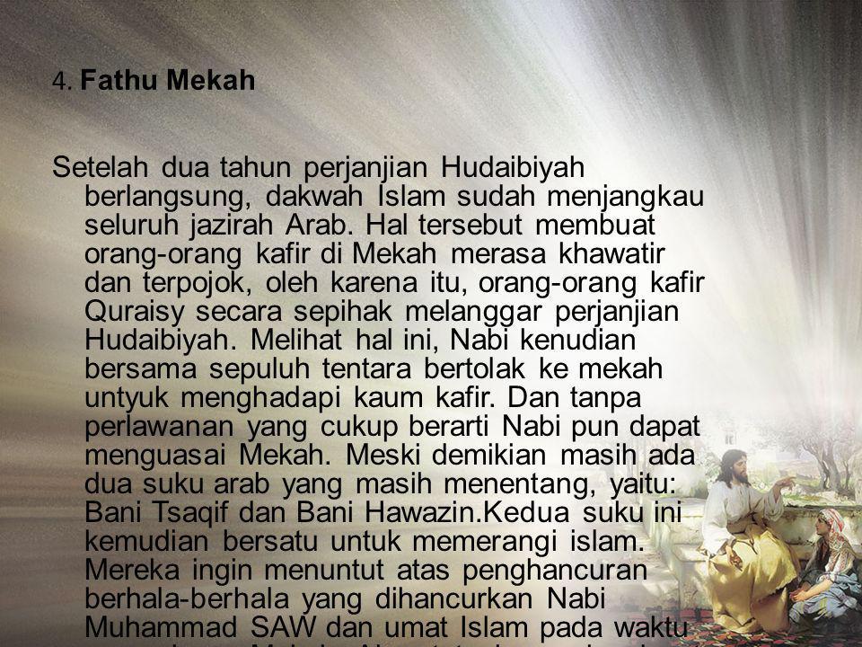 3) Perjanjian Hudaibiyah Pada tahun 6 H, ketika ibadah haji sudah disyariatkan, Nabi Muhammad SAW dengan sekitar seribu kaum muslimin berangkat ke Mek