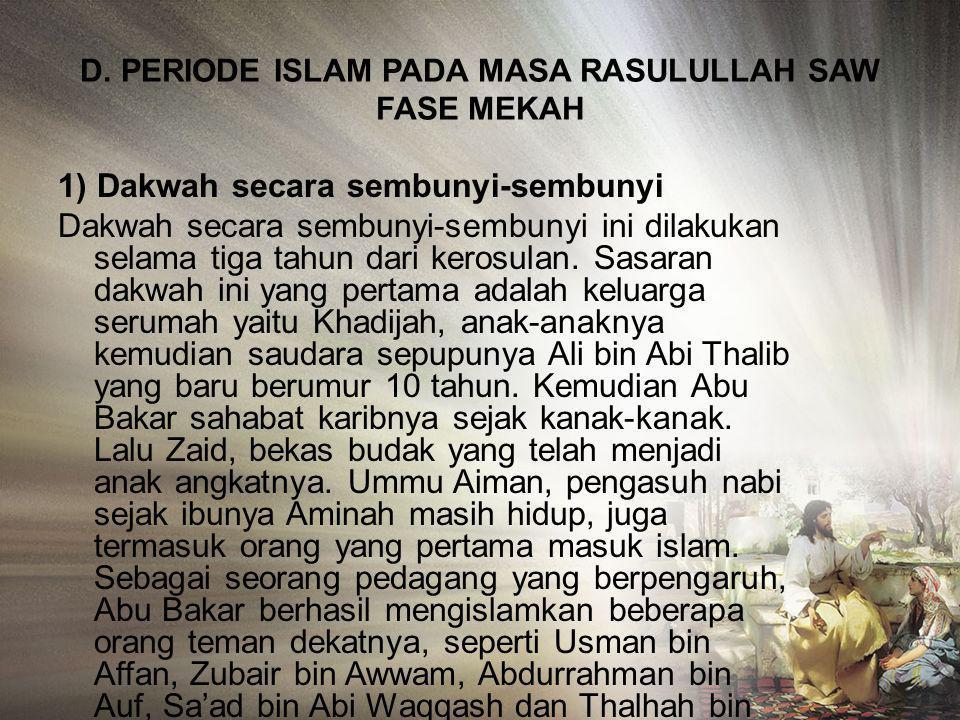 C. NABI MUHAMMAD SETELAH MENJADI RASUL Fase kenabian Nabi Muhammad dimulai ketika beliau bertahanus di gua hira, sebagai imbas keprihatinan beliau mel