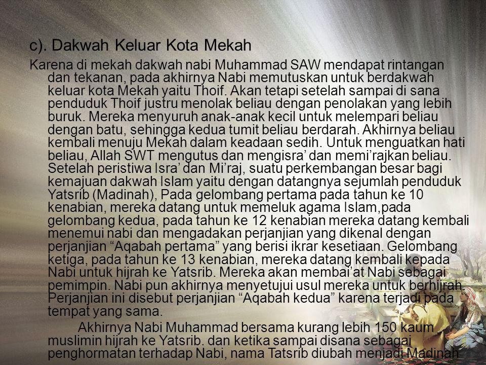 a). Pemboikotan terhadap Bani Hasyim dan Bani Mutholib Banyak cara dan upaya yang ditempuh para pemimpin Quraisy untuk mencegah dakwah Nabi Muhammad S