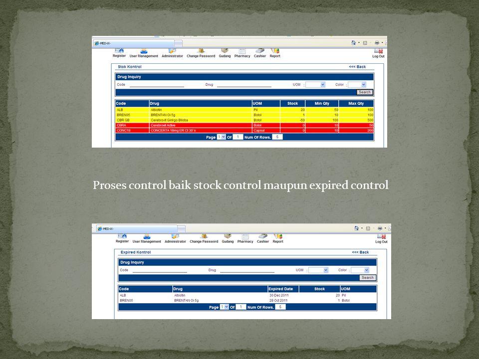 Proses control baik stock control maupun expired control