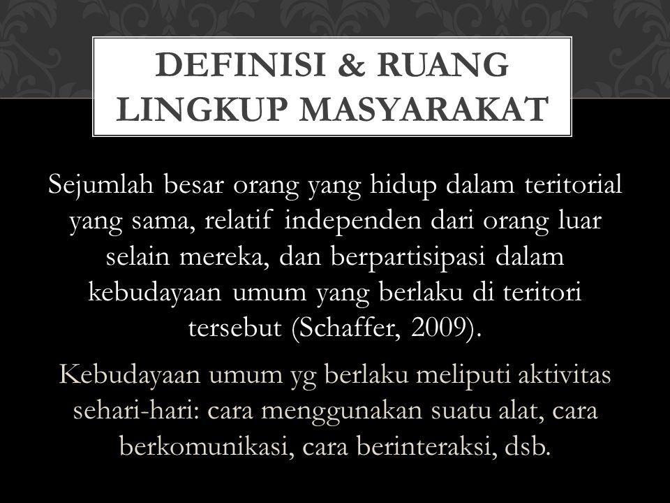 Sejumlah besar orang yang hidup dalam teritorial yang sama, relatif independen dari orang luar selain mereka, dan berpartisipasi dalam kebudayaan umum