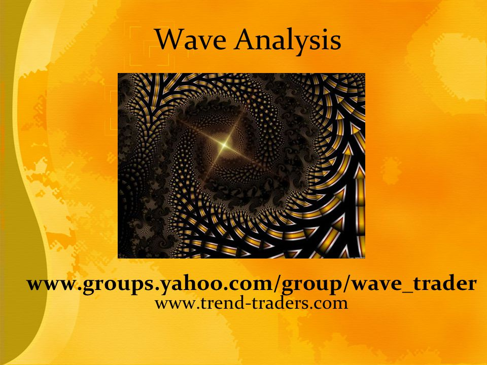 Module outline A.Volume Analysis B.Retracement Analysis C.Wave Analysis