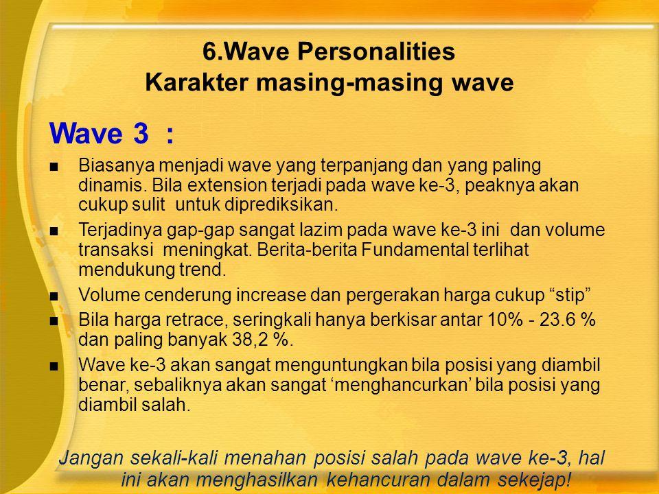 Wave 3 :  Biasanya menjadi wave yang terpanjang dan yang paling dinamis. Bila extension terjadi pada wave ke-3, peaknya akan cukup sulit untuk dipred