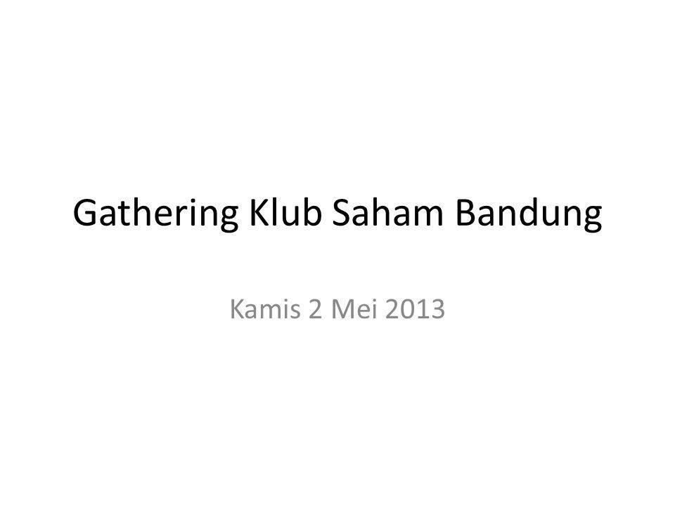 Gathering Klub Saham Bandung Kamis 2 Mei 2013