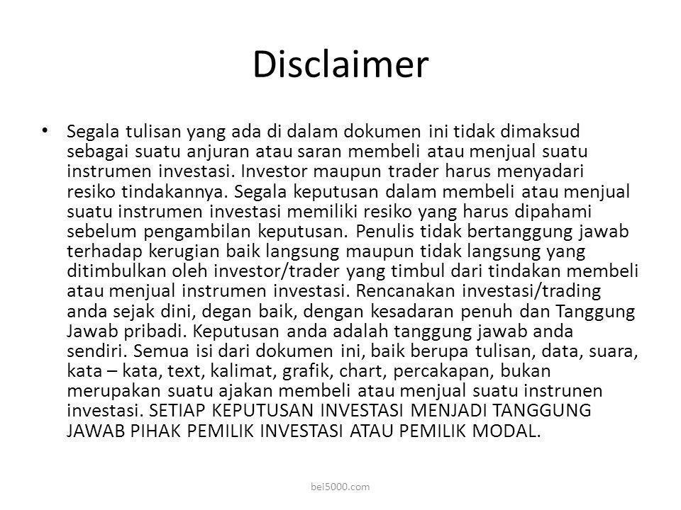 Disclaimer • Segala tulisan yang ada di dalam dokumen ini tidak dimaksud sebagai suatu anjuran atau saran membeli atau menjual suatu instrumen investasi.