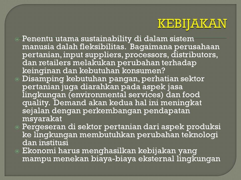  Penentu utama sustainability di dalam sistem manusia dalah fleksibilitas.
