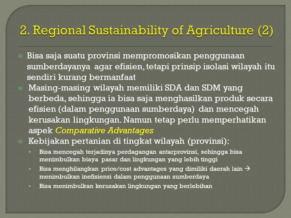  Bisa saja suatu provinsi mempromosikan penggunaan sumberdayanya agar efisien, tetapi prinsip isolasi wilayah itu sendiri kurang bermanfaat  Masing-masing wilayah memiliki SDA dan SDM yang berbeda, sehingga ia bisa saja menghasilkan produk secara efisien (dalam penggunaan sumberdaya) dan mencegah kerusakan lingkungan.