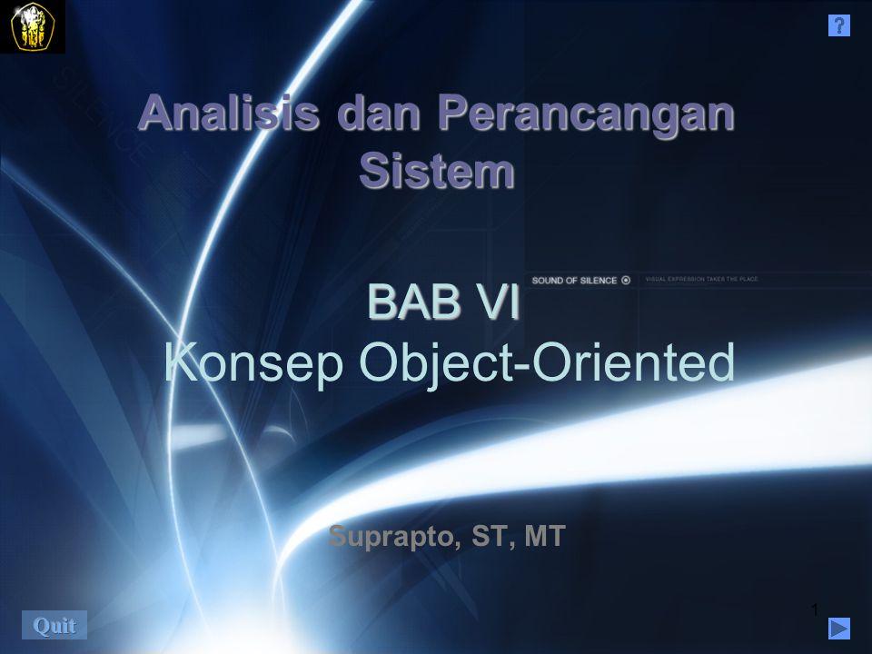 1 Analisis dan Perancangan Sistem Suprapto, ST, MT BAB VI Konsep Object-Oriented
