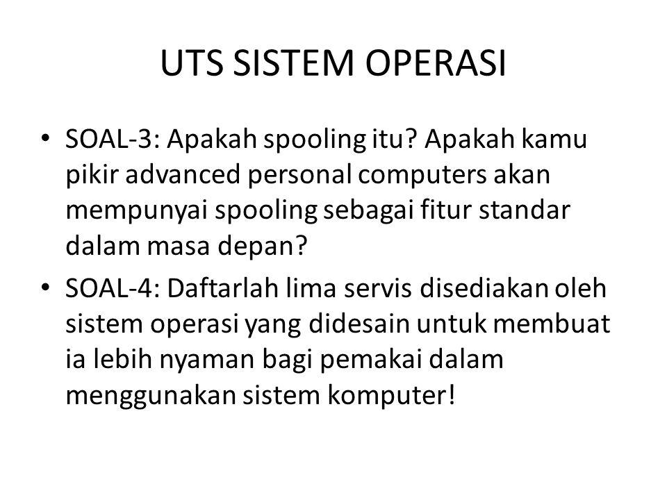 UTS SISTEM OPERASI • SOAL-3: Apakah spooling itu.