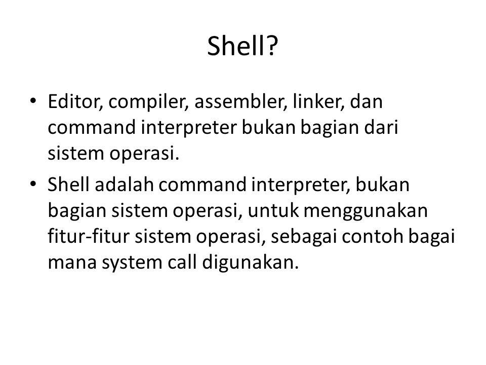 System call • Mekanis aktual system call sangat tergantung mesin, sering harus diekspresikan dalam kode assembly.