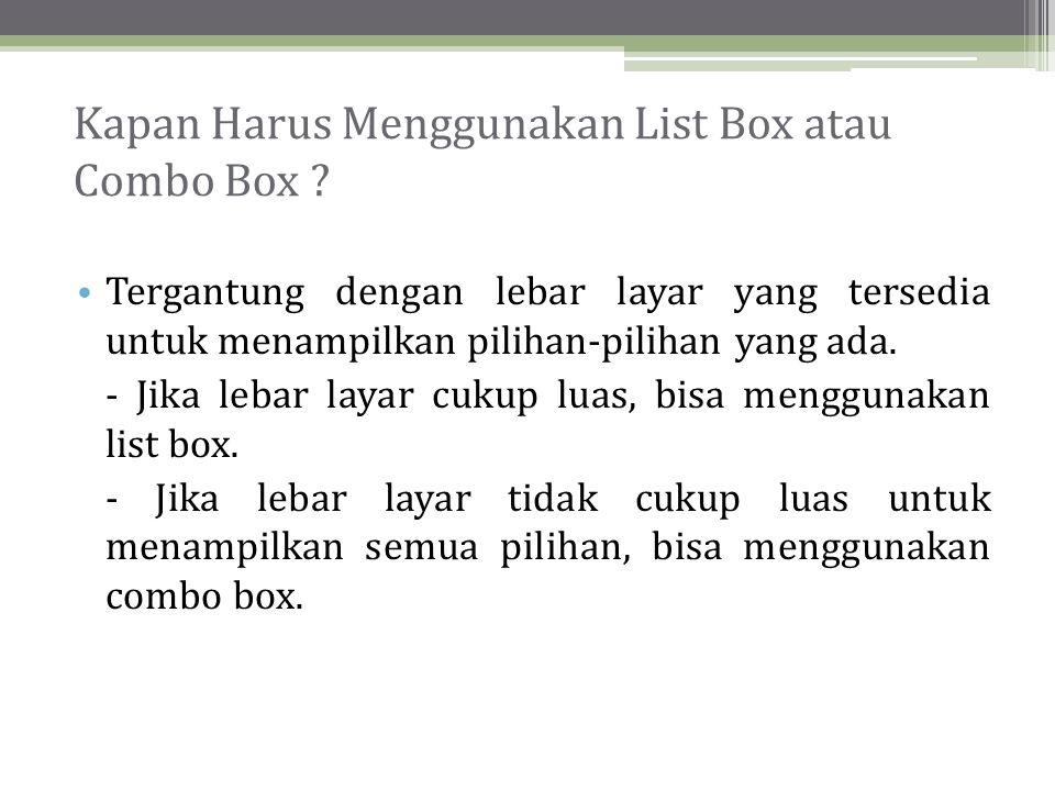Kapan Harus Menggunakan List Box atau Combo Box .
