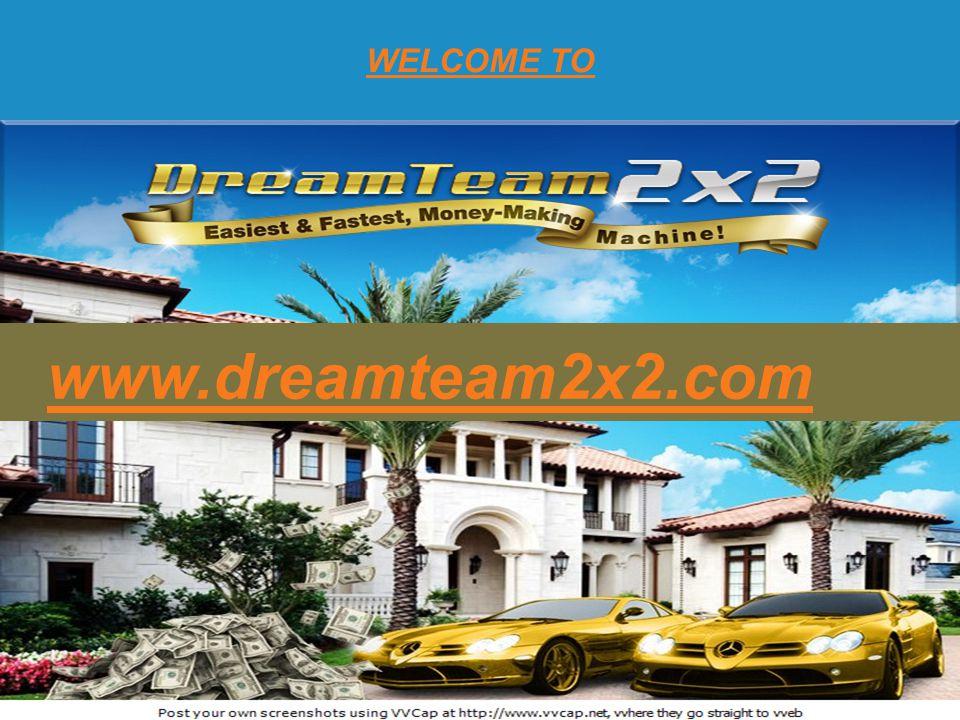 www.dreamteam2x2.com WELCOME TO Matrix 2x2 system Edy Purnama www.dreamteam2x2.com