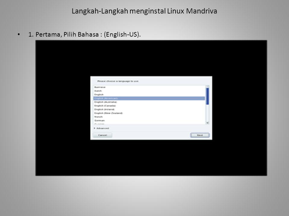 Langkah-Langkah menginstal Linux Mandriva • 1. Pertama, Pilih Bahasa : (English-US).