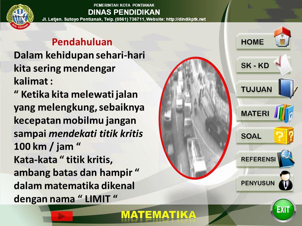 PEMERINTAH KOTA PONTIANAK DINAS PENDIDIKAN Jl. Letjen. Sutoyo Pontianak, Telp. (0561) 736711, Website: http://dindikptk.net 5 Pendahuluan Dalam kehidu