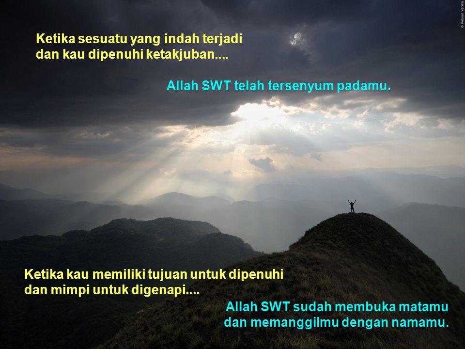 Ingat dimanapun Atau kemanapun kau menghadap..........Allah SWT…... Maha Mengetahui.