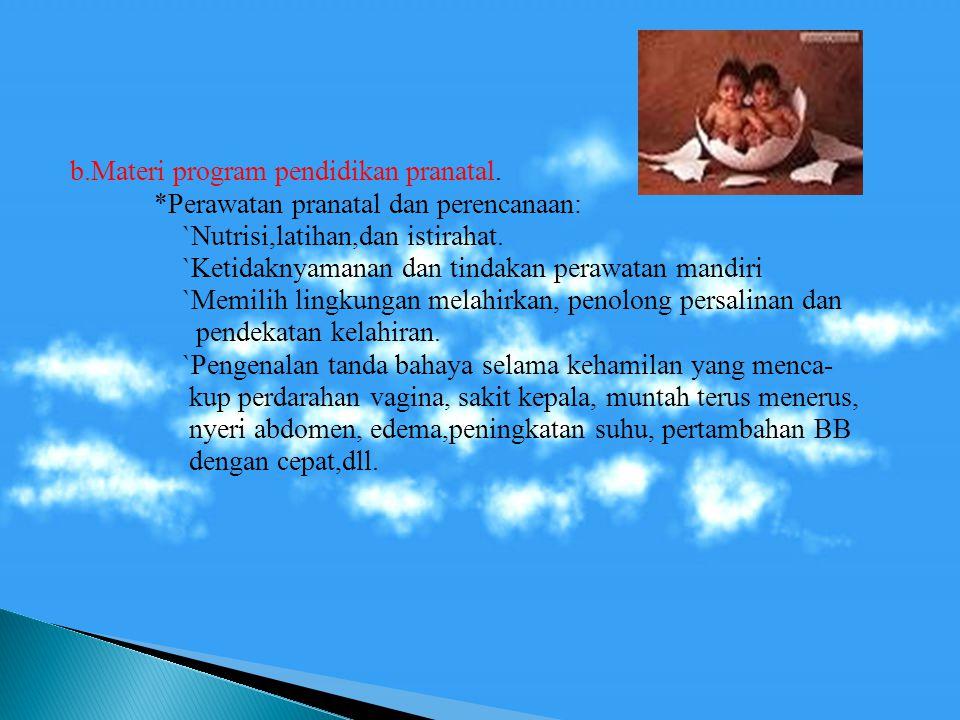 b.Materi program pendidikan pranatal.