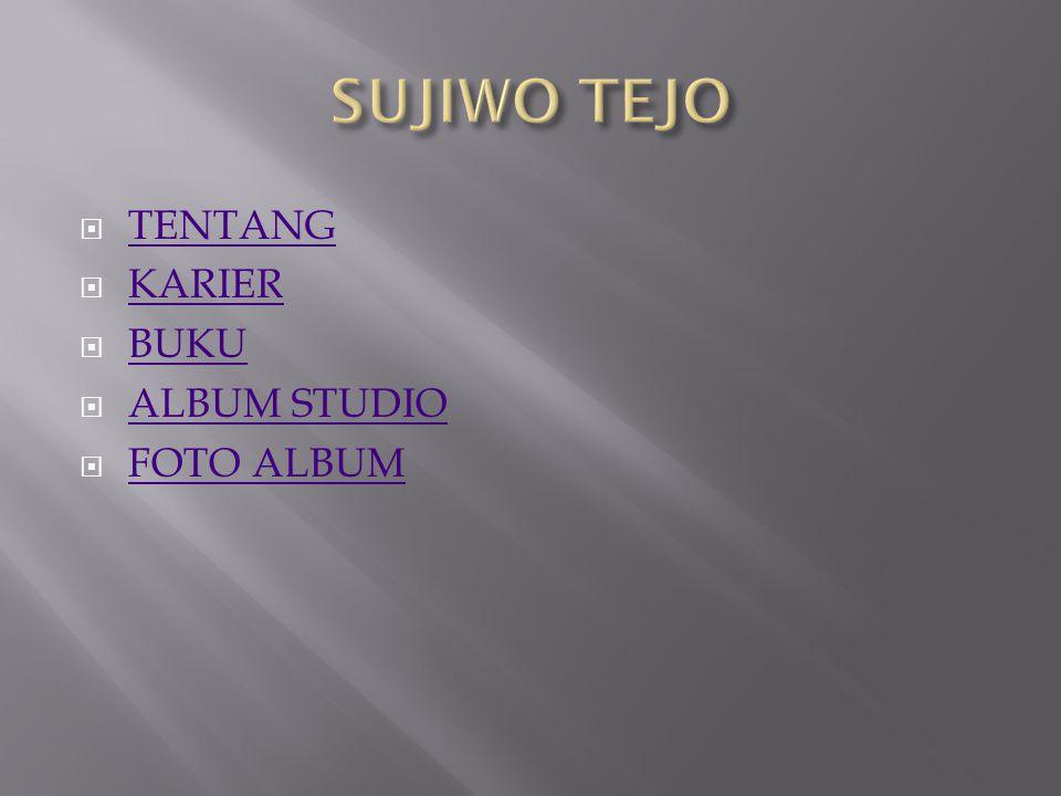  TENTANG TENTANG  KARIER KARIER  BUKU BUKU  ALBUM STUDIO ALBUM STUDIO  FOTO ALBUM FOTO ALBUM