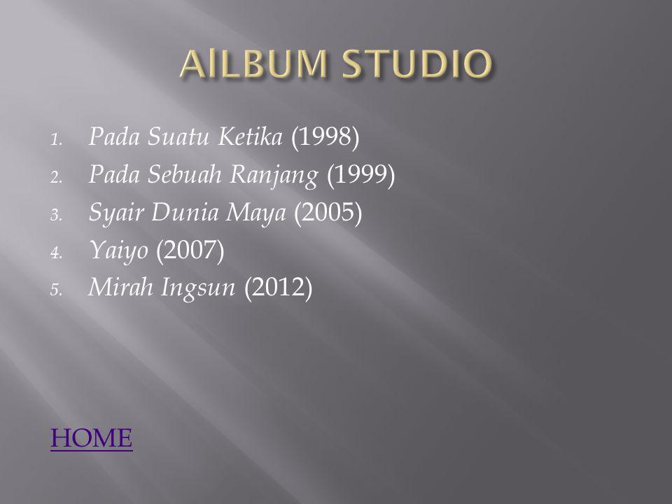 1. Pada Suatu Ketika (1998) 2. Pada Sebuah Ranjang (1999) 3.