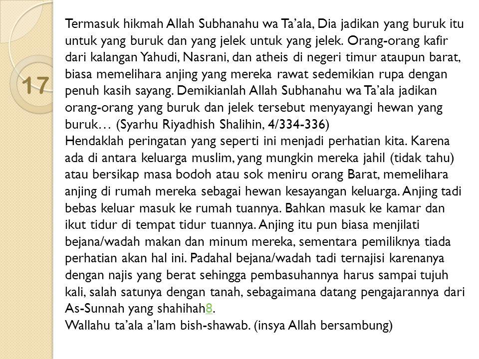 17 Termasuk hikmah Allah Subhanahu wa Ta'ala, Dia jadikan yang buruk itu untuk yang buruk dan yang jelek untuk yang jelek. Orang-orang kafir dari kala