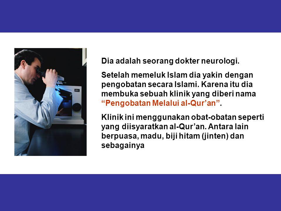 Ketika ditanya bagaimana dia tertarik untuk memeluk Islam, dokter itu mengemukakan bahwa sewaktu kajian syaraf yang ia lakukan, terdapat beberapa urat syaraf di dalam otak manusia yang tidak dimasuki oleh darah.