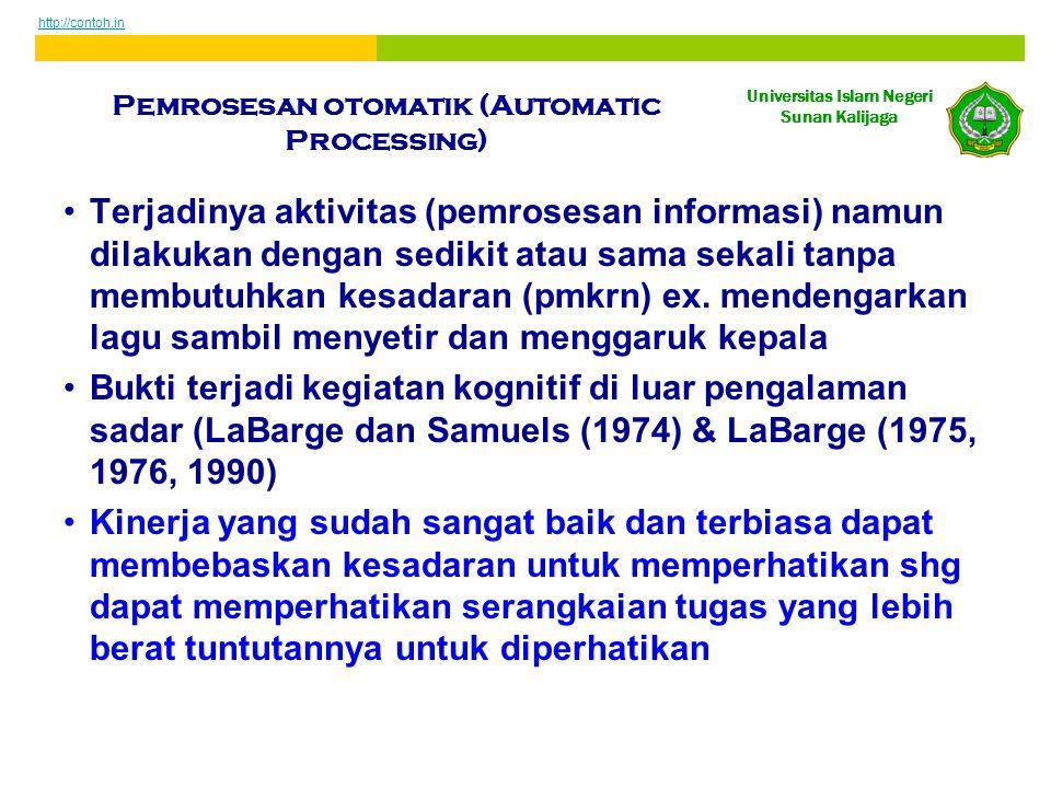 Universitas Islam Negeri Sunan Kalijaga Pemrosesan otomatik (Automatic Processing) •Terjadinya aktivitas (pemrosesan informasi) namun dilakukan dengan