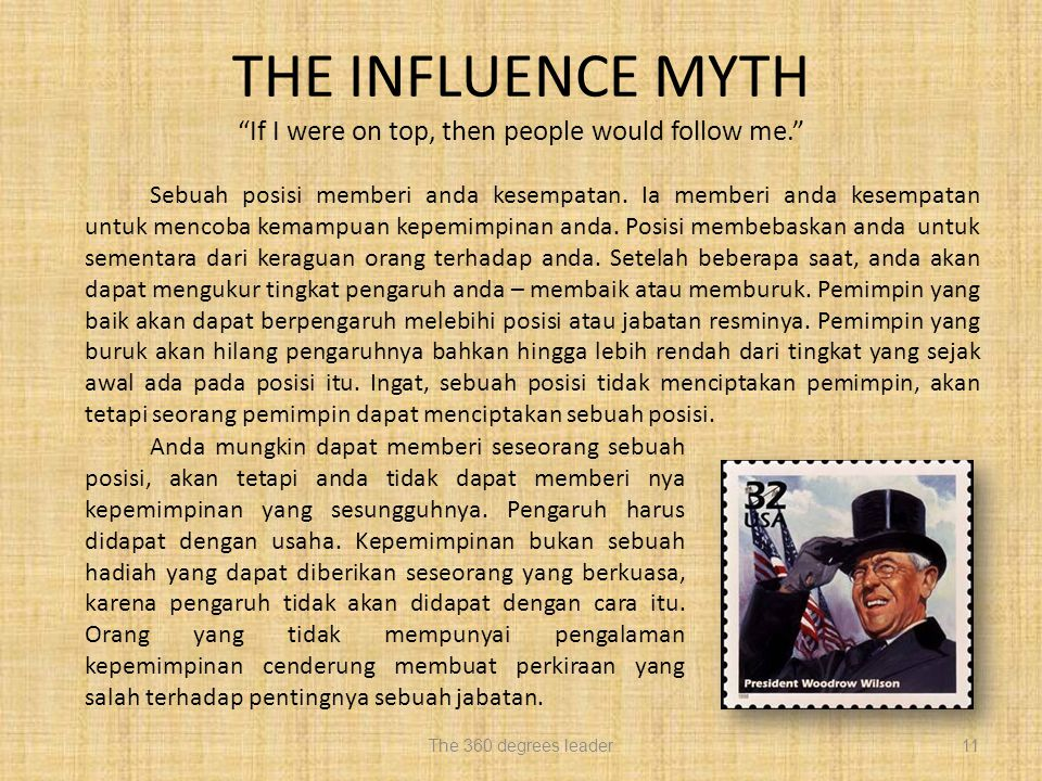"THE INFLUENCE MYTH ""If I were on top, then people would follow me."" Sebuah posisi memberi anda kesempatan. Ia memberi anda kesempatan untuk mencoba ke"