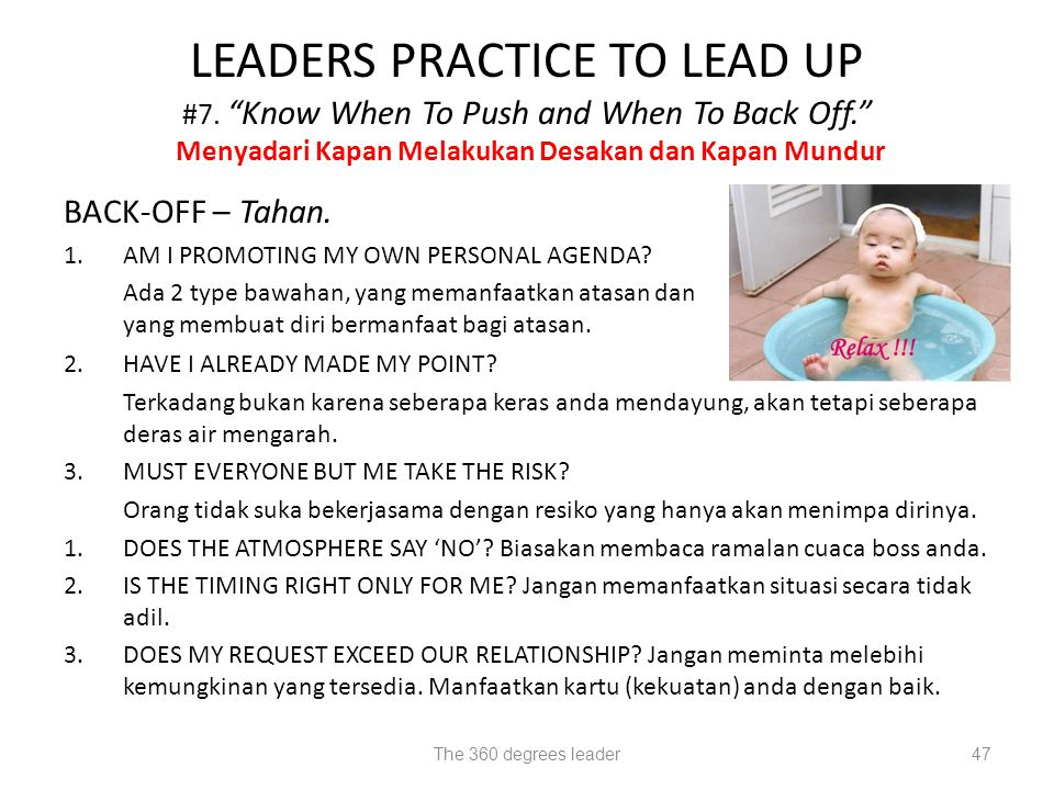 "The 360 degrees leader47 LEADERS PRACTICE TO LEAD UP #7. ""Know When To Push and When To Back Off."" Menyadari Kapan Melakukan Desakan dan Kapan Mundur"