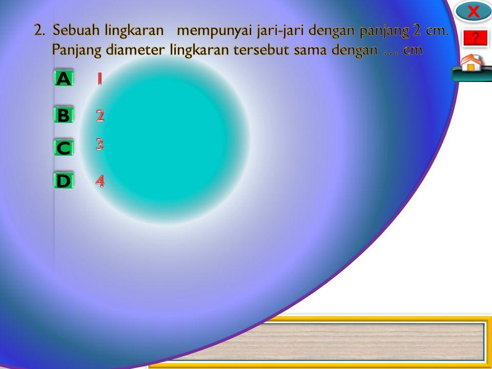 A A X X B B C C D D Pusat lingkaran Diameter lingkaran Tembereng lingkaran