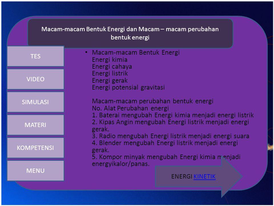 Sebuah benda yang bergerak dikatakan memiliki energi kinetik (energi gerak).