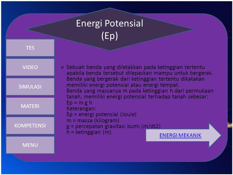 • Energi Mekanik (E_m) Benda yang bergerak jatuh memiliki: Energi potensial (karena Kedudukannya) Energi kinetic (karena geraknya) Energi mekanik adalah Jumlah energi potensial dan energi kinetik pada setiap saat Dalam persamaan ditulis: E_m= E_p+ E_k Keterangan: E_m = energi mekanik E_(k )= energi kinetic E_p = energi potensial Energi Mekanik (E_m) VIDEO MENU SIMULASI MATERI KOMPETENSI TES VIDEO