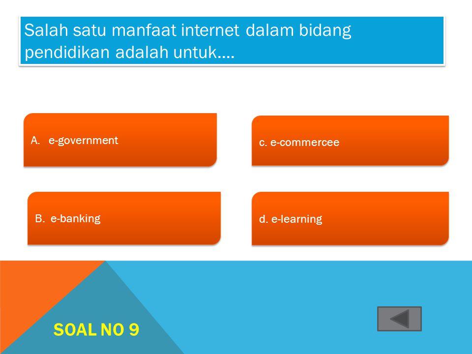 SOAL NO 8 A.APRAnetAPRAnet A.APRAnetAPRAnet B. Nerwork c. ARPAnet c. ARPAnet d. Intranet d. Intranet Internet pertama kali dikembangkan oleh Departeme