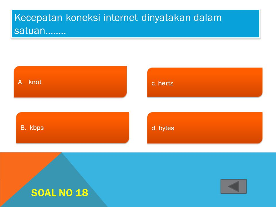 SOAL NO 17 A.Local Area ConnectionLocal Area Connection A.Local Area ConnectionLocal Area Connection B. internet c. hotspot c. hotspot d. situs d. sit