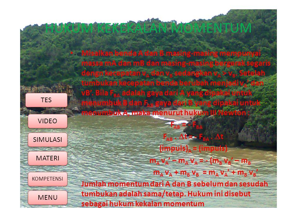 HUKUM KEKEKALAN MOMENTUM • Misalkan benda A dan B masing-masing mempunyai massa mA dan mB dan masing-masing bergerak segaris dengn kecepatan v A dan v