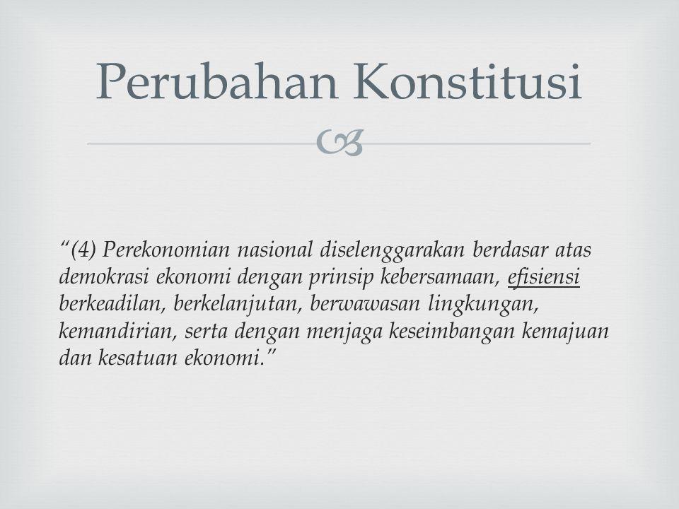 """ """"(4) Perekonomian nasional diselenggarakan berdasar atas demokrasi ekonomi dengan prinsip kebersamaan, efisiensi berkeadilan, berkelanjutan, berwawa"""