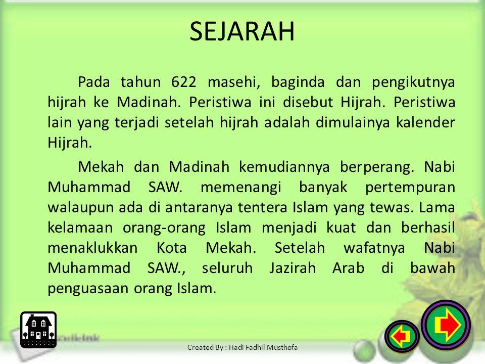 SEJARAH Nabi Muhammad SAW. dilahirkan di Mekah pada Tahun Gajah (570 atau 571 masehi). Ia merupakan seorang anak yatim sesudah ayahnya Abdullah bin Ab