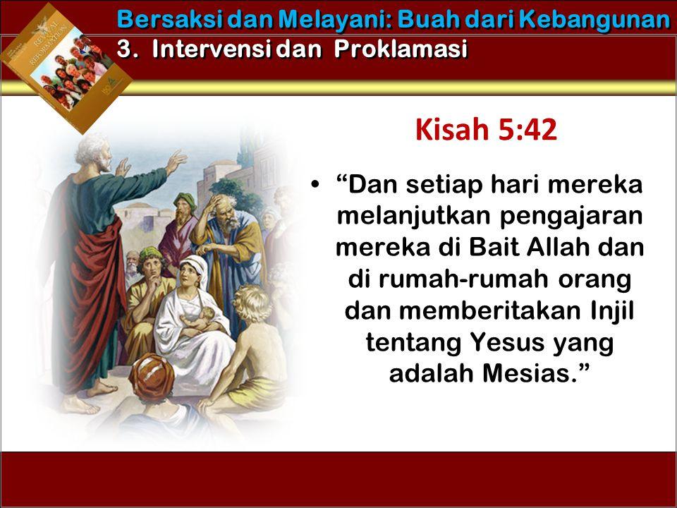 """•""""Dan setiap hari mereka melanjutkan pengajaran mereka di Bait Allah dan di rumah-rumah orang dan memberitakan Injil tentang Yesus yang adalah Mesias."""