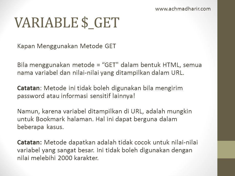"""VARIABLE $_GET Kapan Menggunakan Metode GET Bila menggunakan metode = """"GET"""