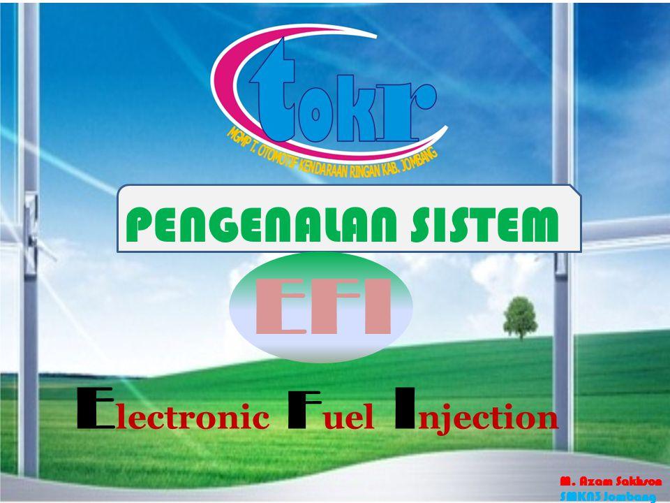 Sistem aliran bahan bakar Fuel Pressure Regulator Injector Fuel Return Pipe Fuel Filter Fuel Pump Fuel Tank Fuel Delivery Pipe M.